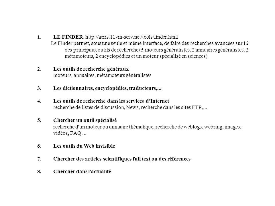 1.LE FINDER. http://aeris.11vm-serv.net/tools/finder.html Le Finder permet, sous une seule et même interface, de faire des recherches avancées sur 12