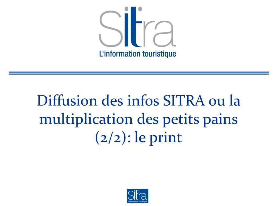Diffusion des infos SITRA ou la multiplication des petits pains (2/2): le print
