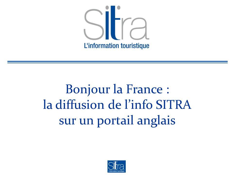 Bonjour la France : la diffusion de linfo SITRA sur un portail anglais