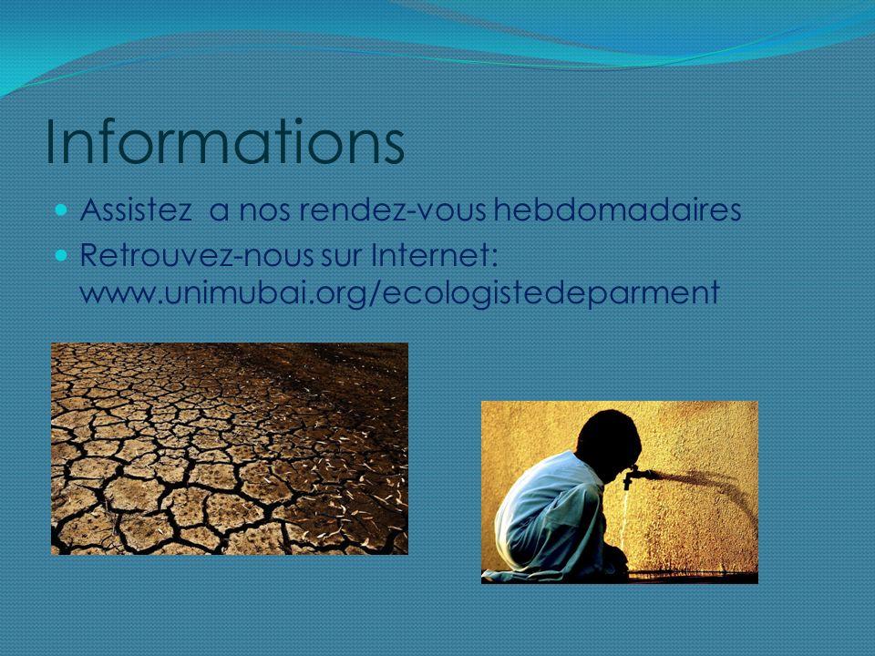 Informations Assistez a nos rendez-vous hebdomadaires Retrouvez-nous sur Internet: www.unimubai.org/ecologistedeparment