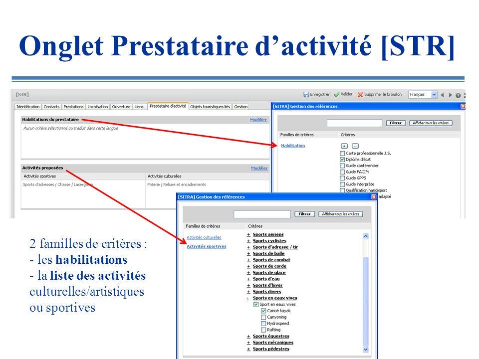 Onglet Prestataire dactivité [STR] 2 familles de critères : - les habilitations - la liste des activités culturelles/artistiques ou sportives