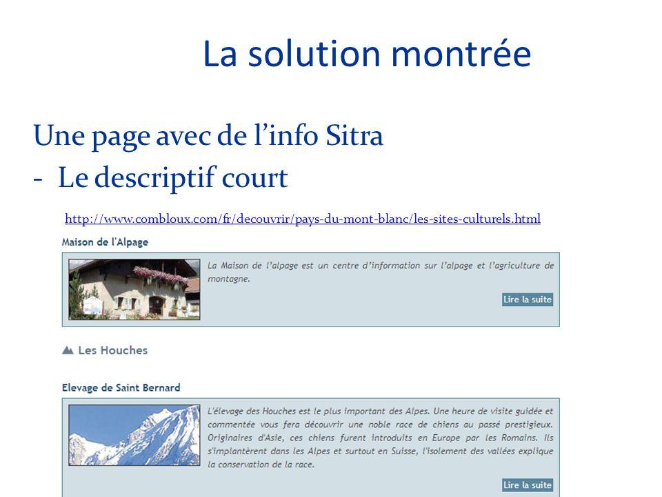 Une page avec de linfo Sitra -Le descriptif court http://www.combloux.com/fr/decouvrir/pays-du-mont-blanc/les-sites-culturels.html http://www.combloux.com/fr/decouvrir/pays-du-mont-blanc/les-sites-culturels.html
