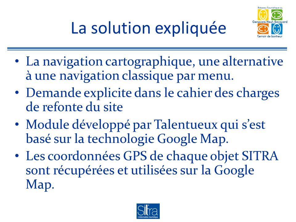 La solution expliquée La navigation cartographique, une alternative à une navigation classique par menu.