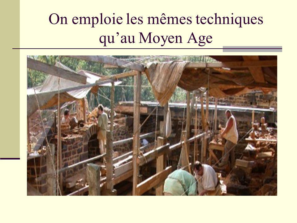 On emploie les mêmes techniques quau Moyen Age