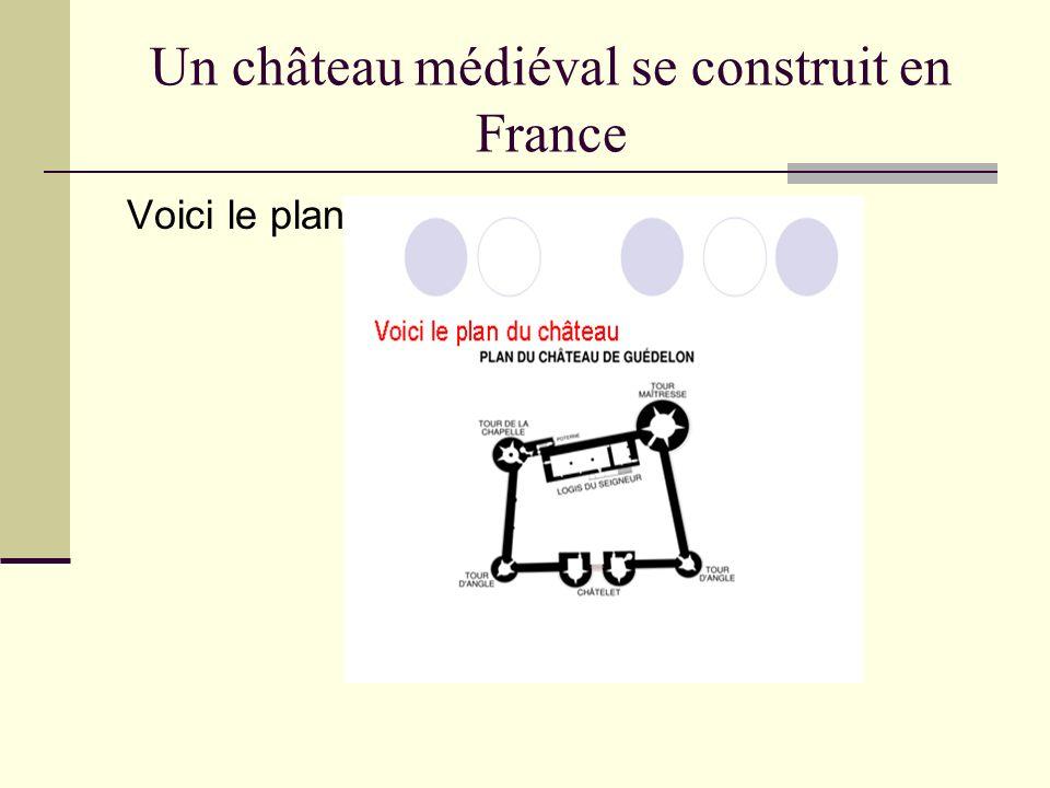 Un château médiéval se construit en France Voici le plan