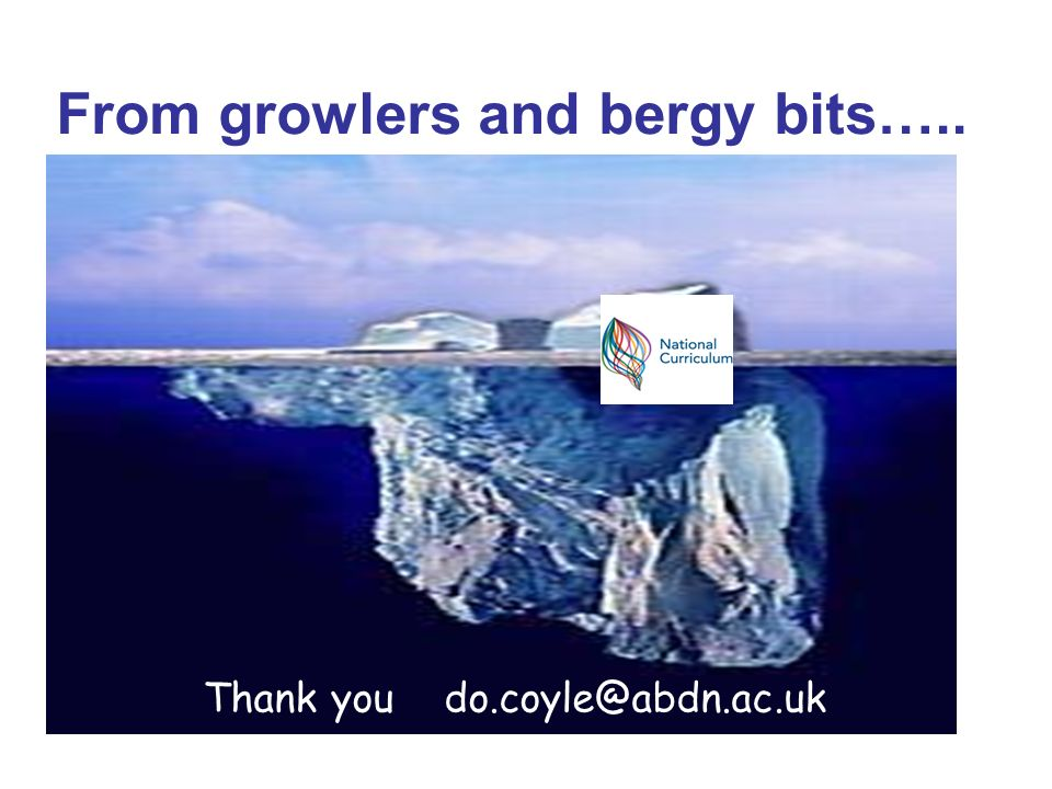From growlers and bergy bits….. Thank you do.coyle@abdn.ac.uk