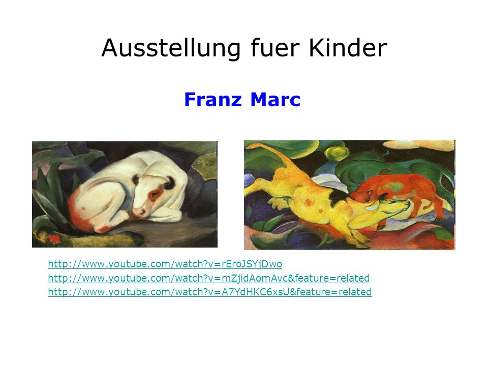 Ausstellung fuer Kinder http://www.youtube.com/watch?v=rEroJSYjDwo http://www.youtube.com/watch?v=mZjidAomAvc&feature=related http://www.youtube.com/w