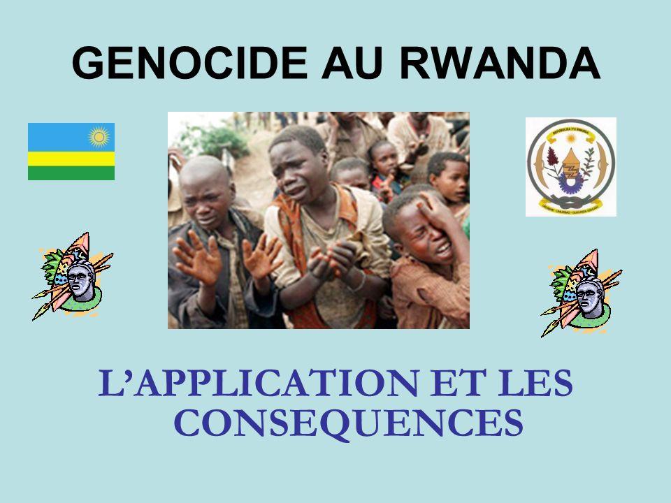 GENOCIDE AU RWANDA LAPPLICATION ET LES CONSEQUENCES