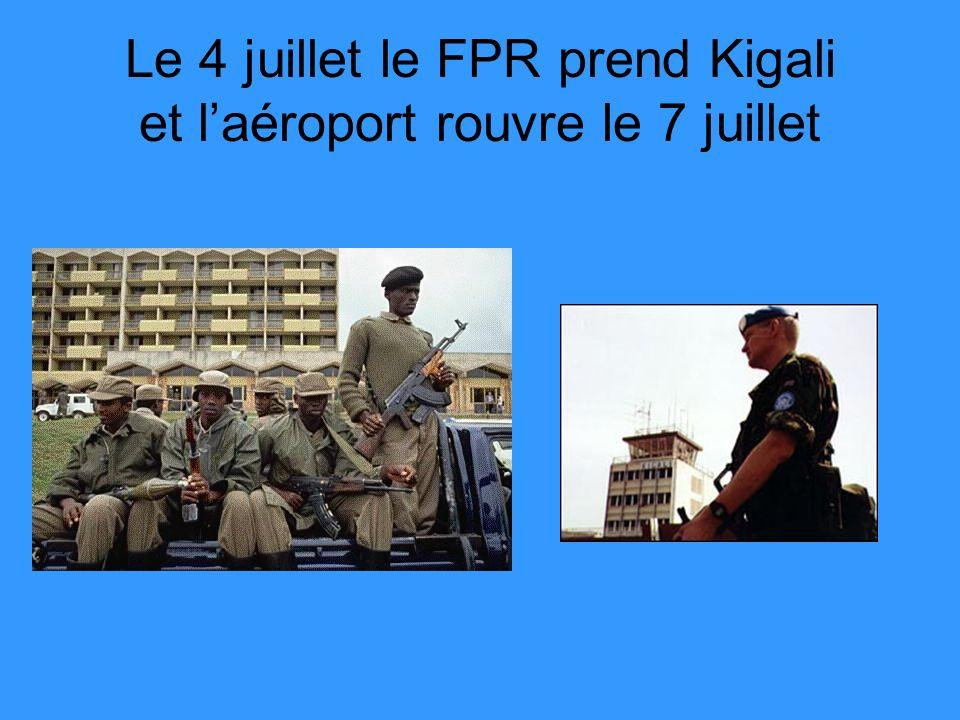 Le 4 juillet le FPR prend Kigali et laéroport rouvre le 7 juillet