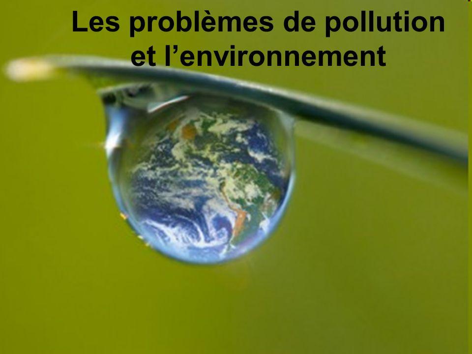 Les problèmes de pollution et lenvironnement