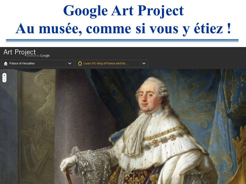 Google Art Project Au musée, comme si vous y étiez !