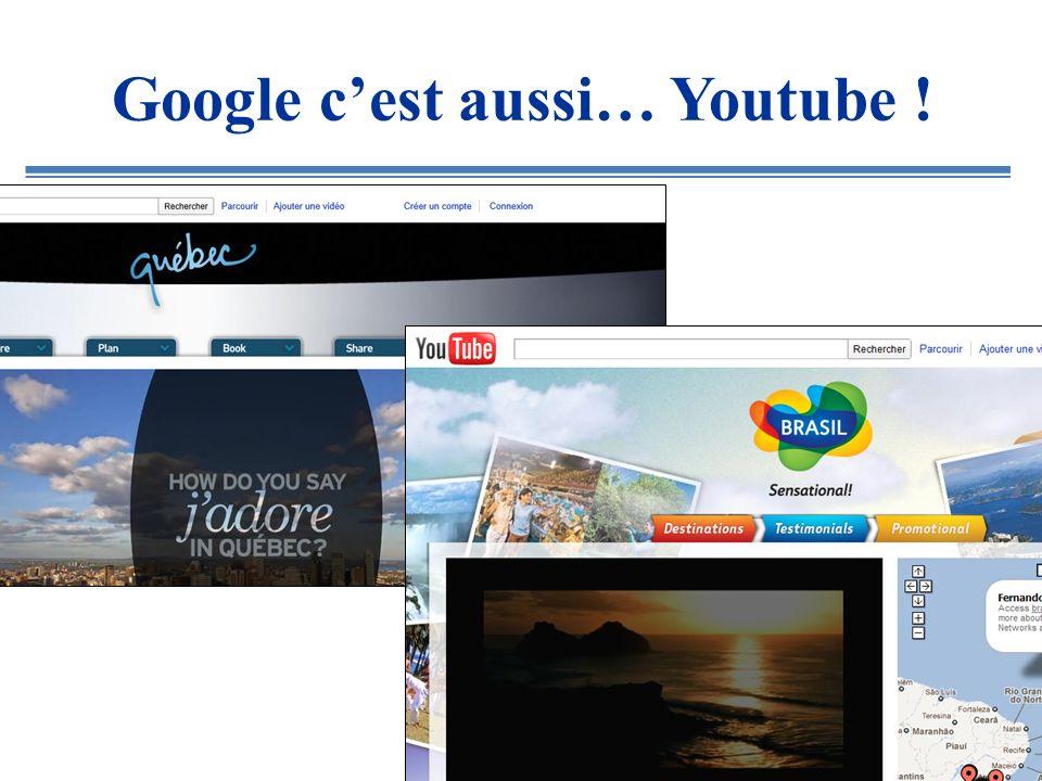 Google cest aussi… Youtube !