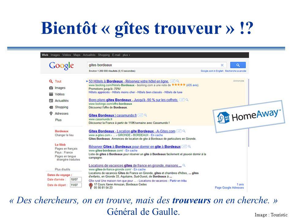Bientôt « gîtes trouveur » !? « Des chercheurs, on en trouve, mais des trouveurs on en cherche. » Général de Gaulle. Image : Touristic