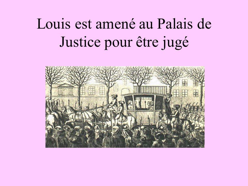 Louis est amené au Palais de Justice pour être jugé