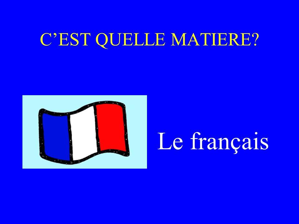 CEST QUELLE MATIERE? Le français