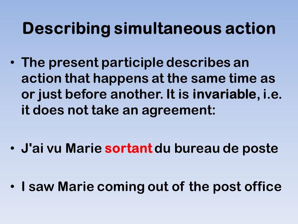Try to form these present participles InfinitiveNous form (present)Present participle RegarderNous regardonsEn regardant Lire Faire Finir Mettre attendre