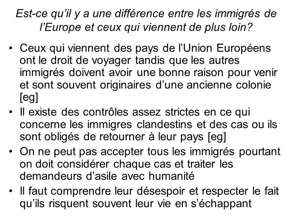 Est-ce quil y a une différence entre les immigrés de lEurope et ceux qui viennent de plus loin.