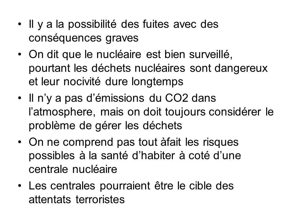 Il y a la possibilité des fuites avec des conséquences graves On dit que le nucléaire est bien surveillé, pourtant les déchets nucléaires sont dangere