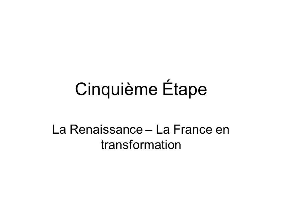 Cinquième Étape La Renaissance – La France en transformation
