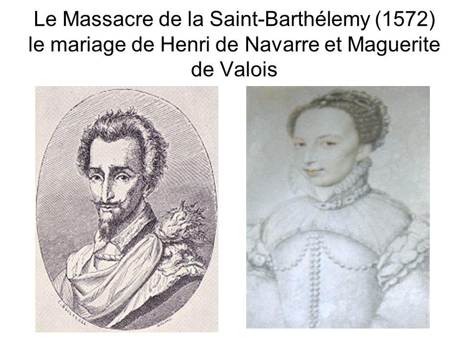 Le Massacre de la Saint-Barthélemy (1572) le mariage de Henri de Navarre et Maguerite de Valois