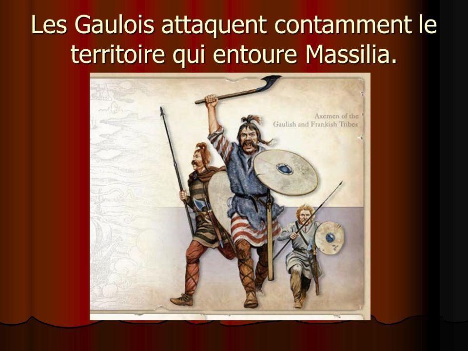 Les Gaulois attaquent contamment le territoire qui entoure Massilia.