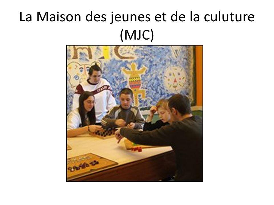 La Maison des jeunes et de la culuture (MJC)