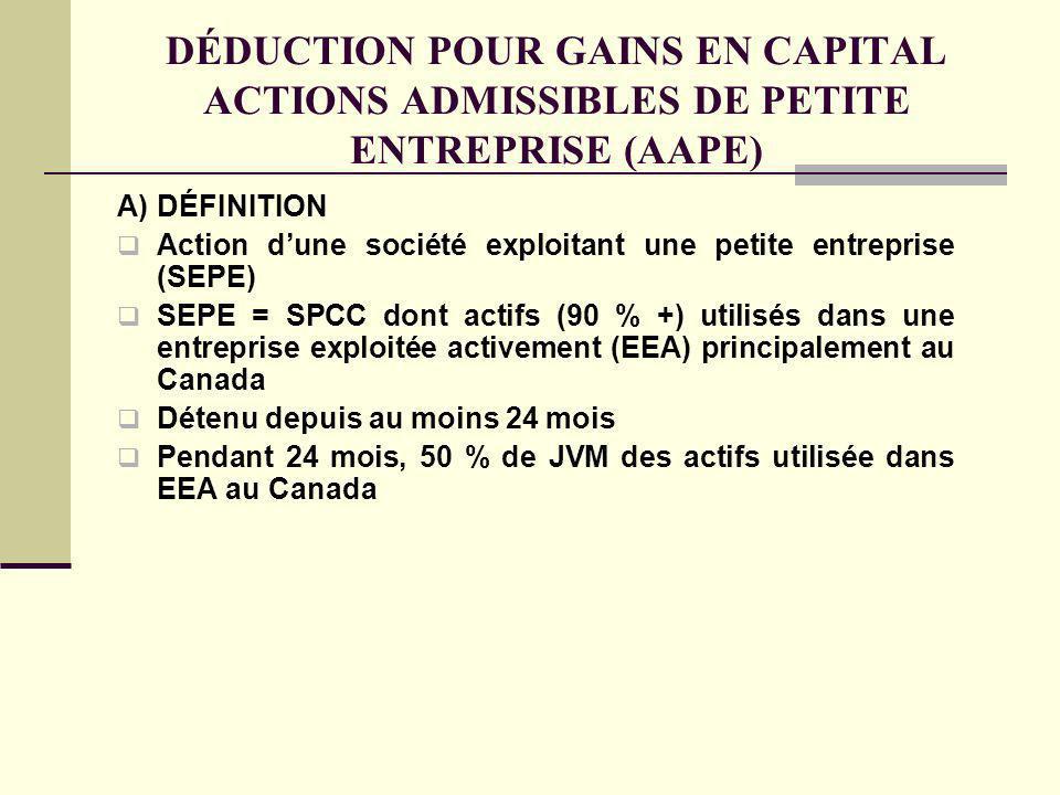 DÉDUCTION POUR GAINS EN CAPITAL ACTIONS ADMISSIBLES DE PETITE ENTREPRISE (AAPE) A)DÉFINITION Action dune société exploitant une petite entreprise (SEP