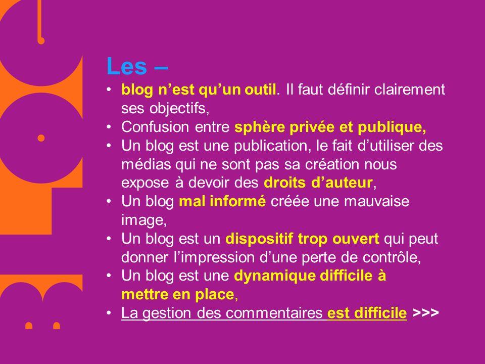 Les – blog nest quun outil. Il faut définir clairement ses objectifs, Confusion entre sphère privée et publique, Un blog est une publication, le fait