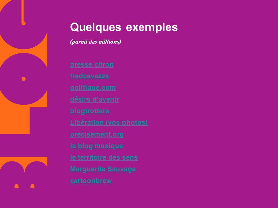 Quelques exemples (parmi des millions) presse citron fredcavazza politique.com désirs davenir blogtrotters Libération (vos photos) precisement.org le