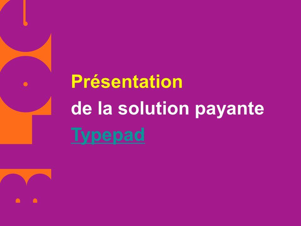 Présentation de la solution payante Typepad Typepad