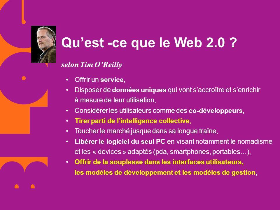 Quest -ce que le Web 2.0 ? selon Tim OReilly Offrir un service, Disposer de données uniques qui vont saccroître et senrichir à mesure de leur utilisat