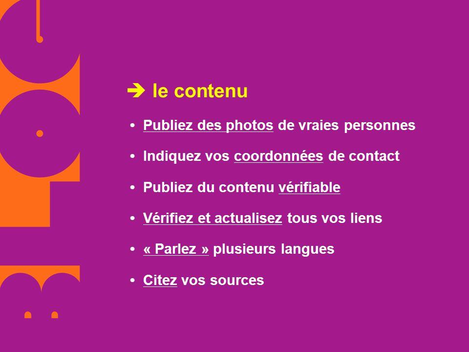 le contenu Publiez des photos de vraies personnes Indiquez vos coordonnées de contact Publiez du contenu vérifiable Vérifiez et actualisez tous vos li
