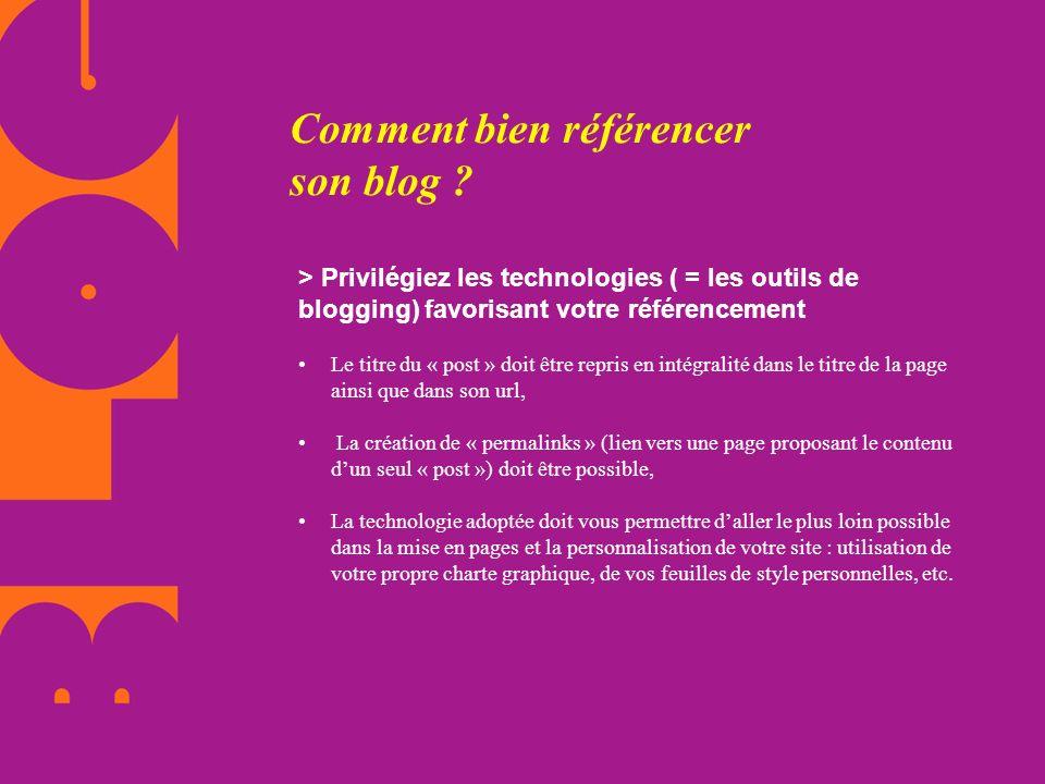 Comment bien référencer son blog ? > Privilégiez les technologies ( = les outils de blogging) favorisant votre référencement Le titre du « post » doit