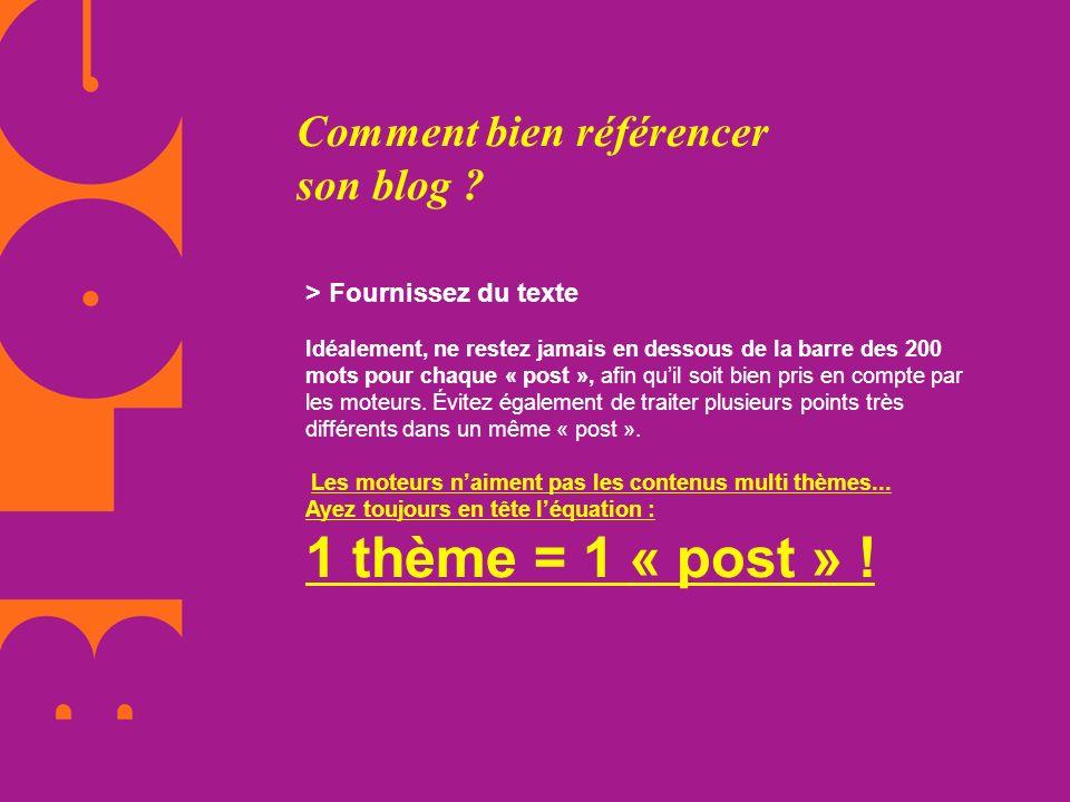 Comment bien référencer son blog ? > Fournissez du texte Idéalement, ne restez jamais en dessous de la barre des 200 mots pour chaque « post », afin q