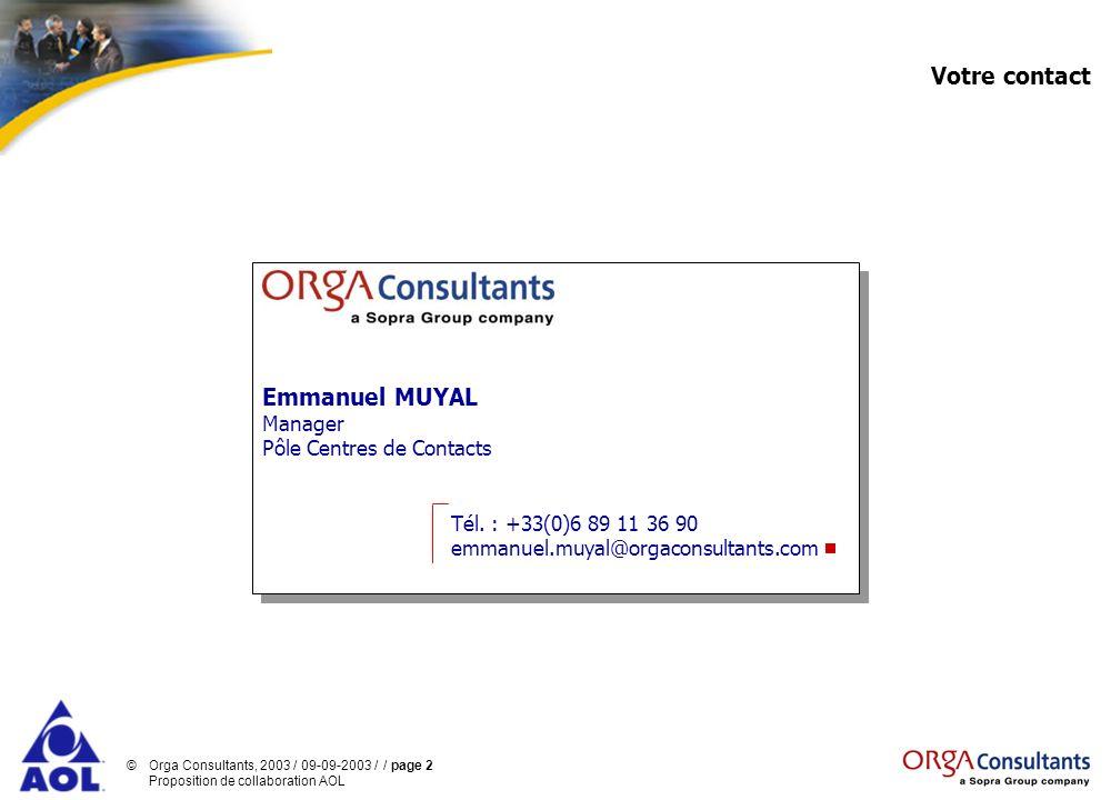 ©Orga Consultants, 2003 / 09-09-2003 / / page 13 Proposition de collaboration AOL Démarche générale Définir une stratégie de communication technique sur la base des résultats analytiques et des ambitions d AOL France 2.