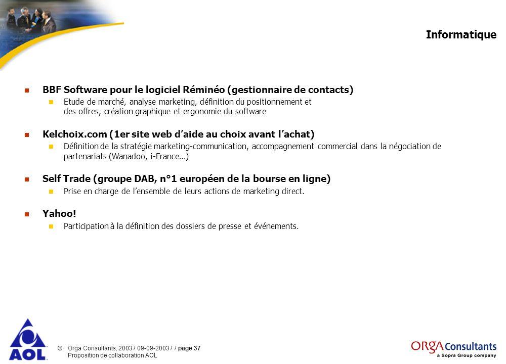 ©Orga Consultants, 2003 / 09-09-2003 / / page 37 Proposition de collaboration AOL Informatique BBF Software pour le logiciel Réminéo (gestionnaire de