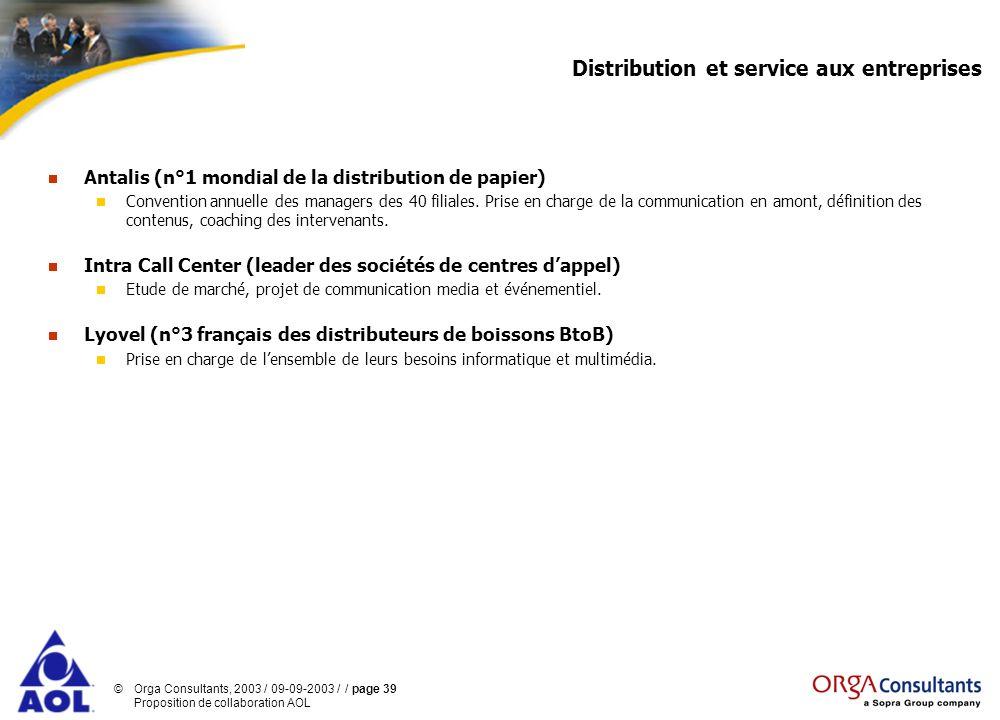 ©Orga Consultants, 2003 / 09-09-2003 / / page 39 Proposition de collaboration AOL Distribution et service aux entreprises Antalis (n°1 mondial de la d