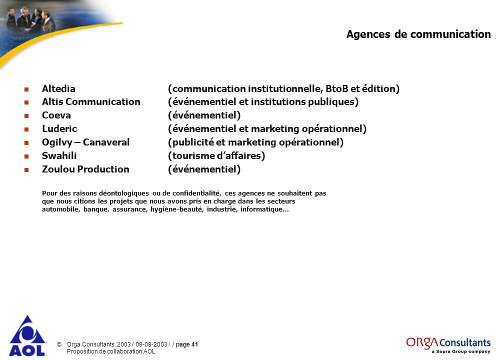 ©Orga Consultants, 2003 / 09-09-2003 / / page 41 Proposition de collaboration AOL Agences de communication Altedia(communication institutionnelle, Bto