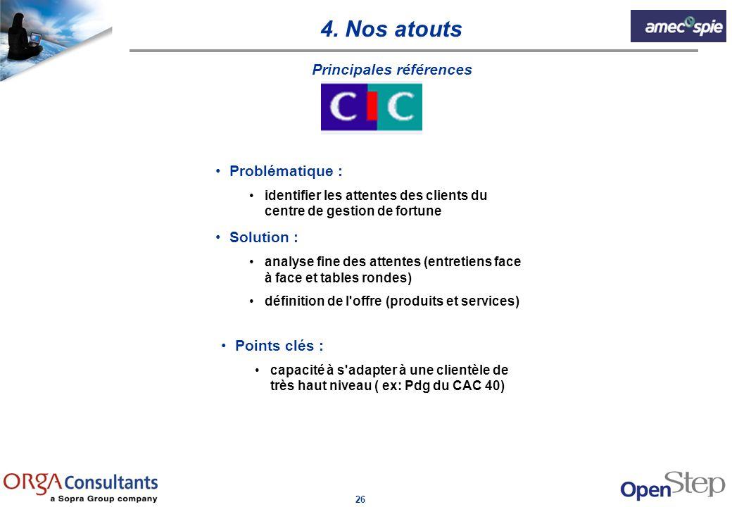 26 Problématique : identifier les attentes des clients du centre de gestion de fortune Solution : analyse fine des attentes (entretiens face à face et