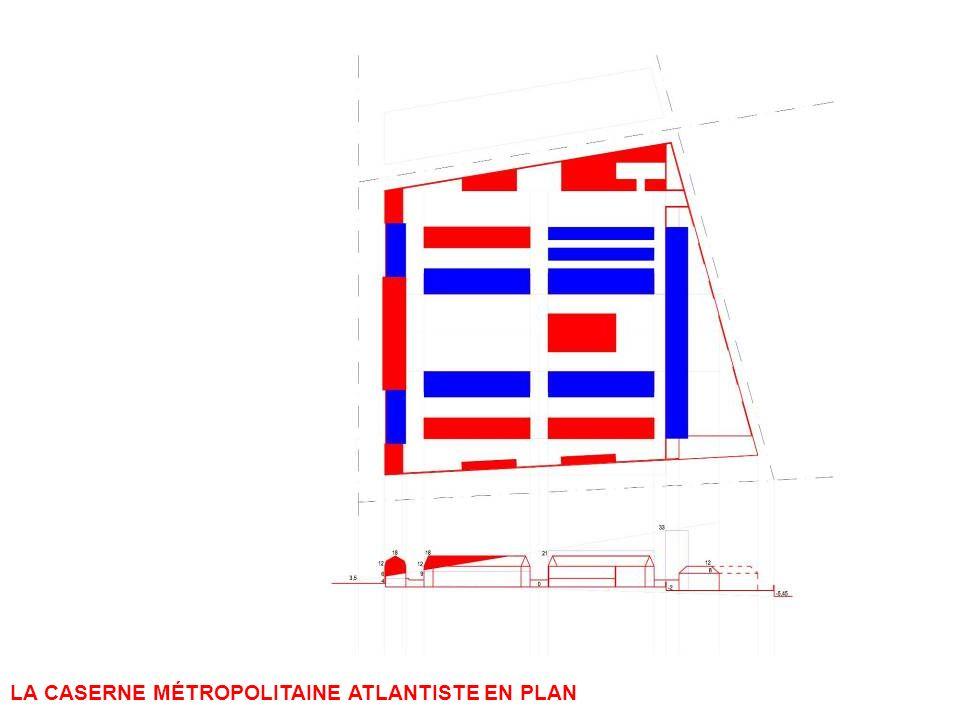 LA CASERNE MÉTROPOLITAINE ATLANTISTE EN PLAN