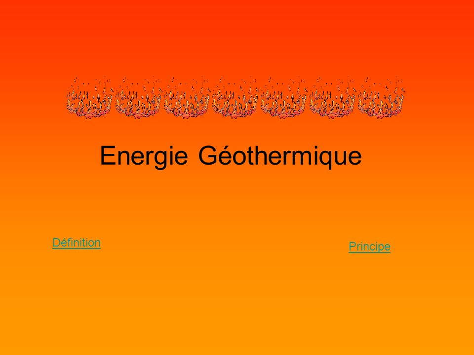 Définition de « géothermie »: La géothermie est la science qui étudie les phénomènes thermiques internes du globe terrestre.