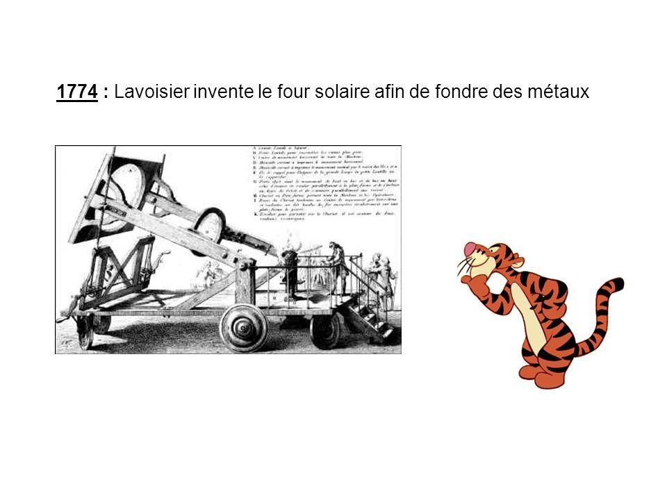 1774 : Lavoisier invente le four solaire afin de fondre des métaux