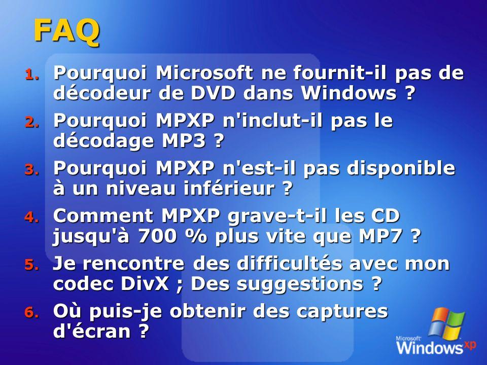 FAQ 1. Pourquoi Microsoft ne fournit-il pas de décodeur de DVD dans Windows .