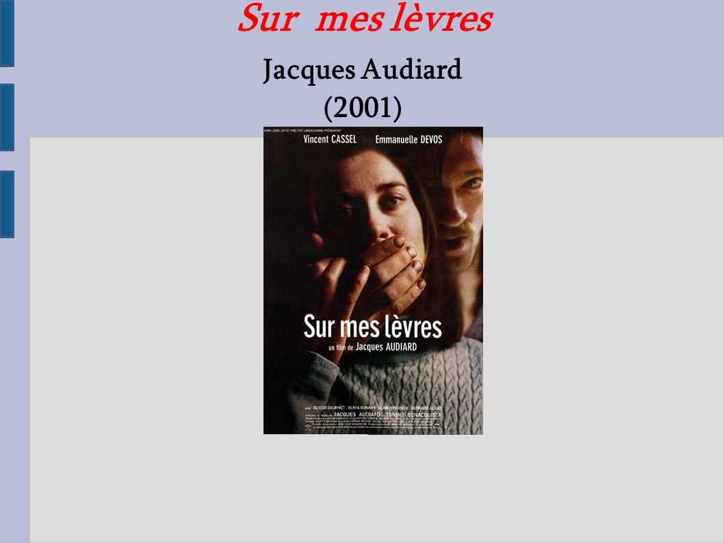 Sur mes lèvres Jacques Audiard (2001)