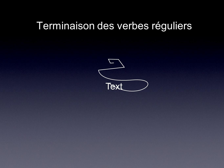 Text Terminaison des verbes réguliers