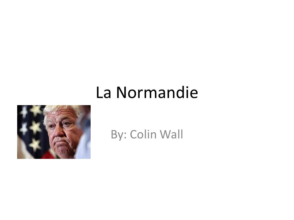 La Normandie By: Colin Wall