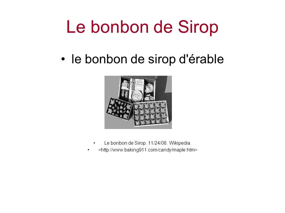Le bonbon de Sirop le bonbon de sirop d'érable Le bonbon de Sirop. 11/24/08. Wikipedia.
