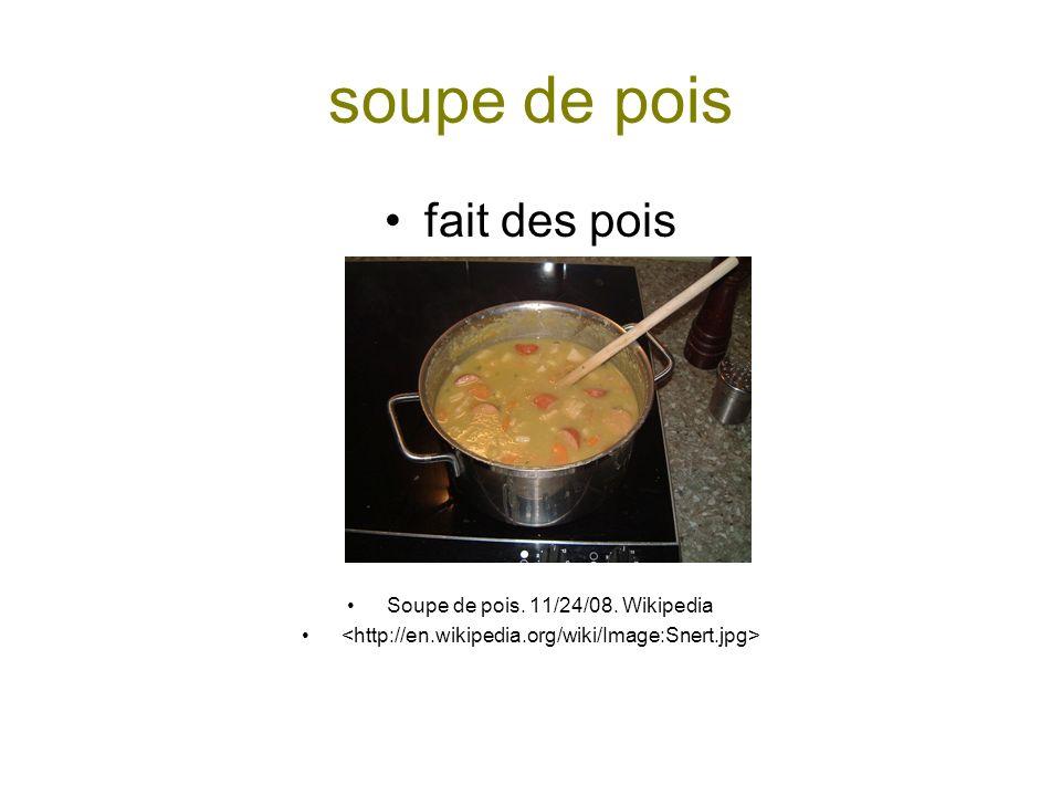 soupe de pois fait des pois Soupe de pois. 11/24/08. Wikipedia