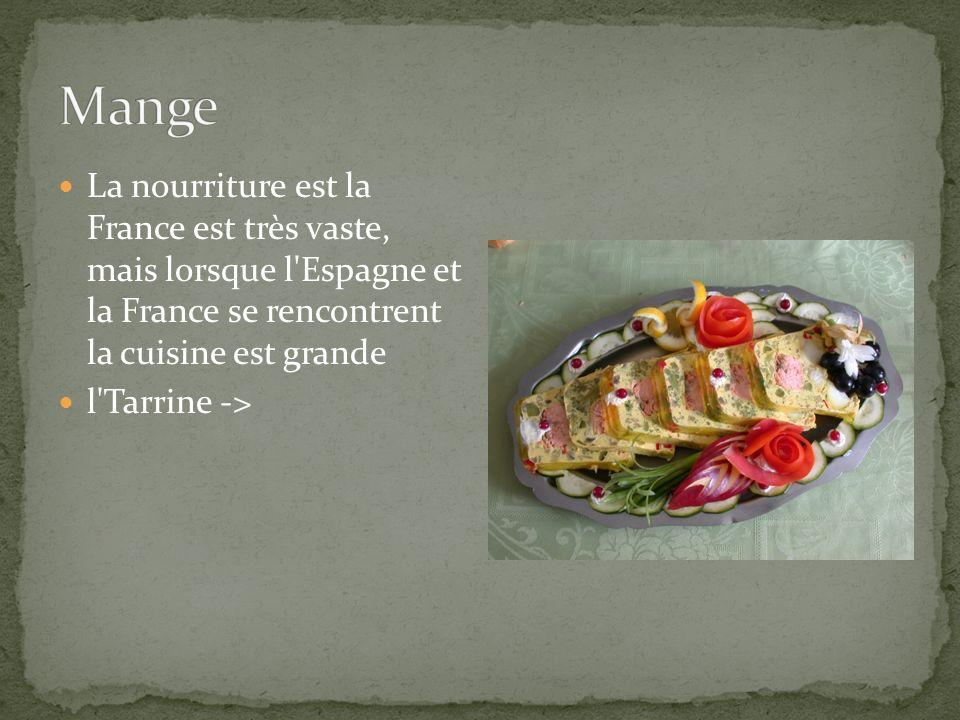 La nourriture est la France est très vaste, mais lorsque l Espagne et la France se rencontrent la cuisine est grande l Tarrine ->