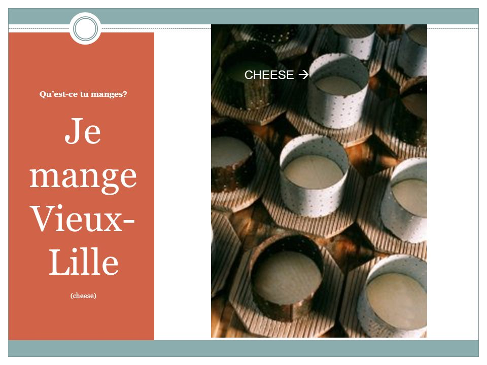 Quest-ce tu manges Je mange Vieux- Lille (cheese) CHEESE